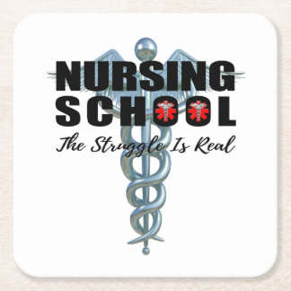 Nursing School The Struggle Is Real Square Paper Coaster