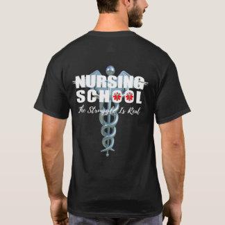 Nursing School The Struggle Is Real T-Shirt