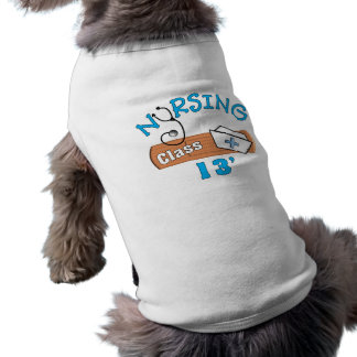 Nursing Student Class of 2013 Gifts Dog T-shirt