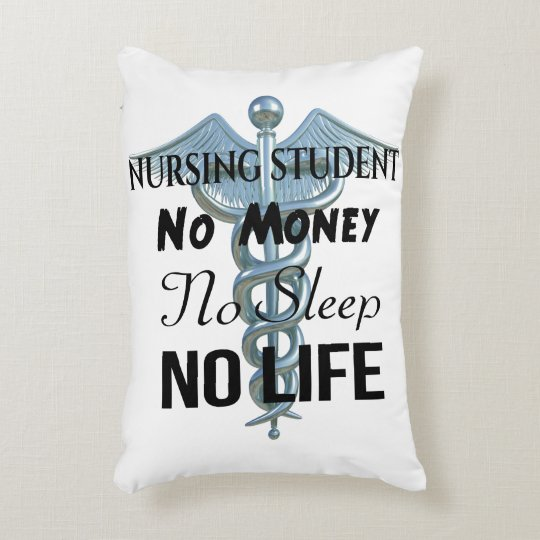 Nursing Student Funny Nurse Quote Accent Pillow