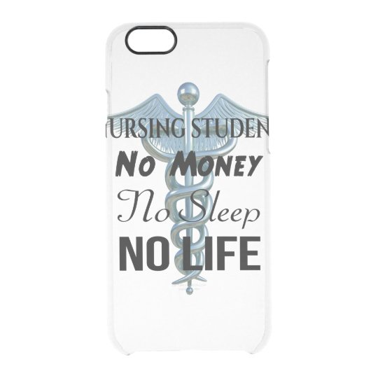 Nursing Student Funny Nurse Quote Clear iPhone 6/6S Case
