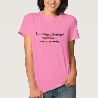 Nursing Student Ready to Graduate II T Shirt