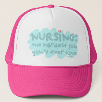 Nursing - the Hardest Job Trucker Hat