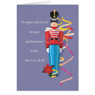 Nutcracker Dance Ballet Performance Congratulation Card