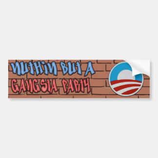 Nuthin But A Gangsta Party Anti-Obama Bumper Sticker