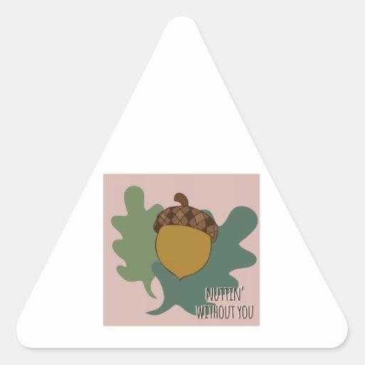 Nuttin Without You Triangle Sticker