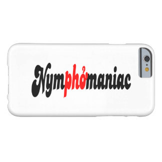 Nymphomaniac Barely There iPhone 6 Case