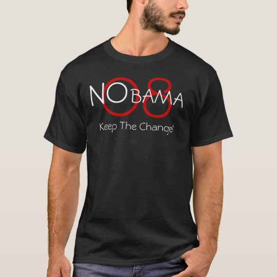 O8, NOBAMA, Keep The Change! T-Shirt