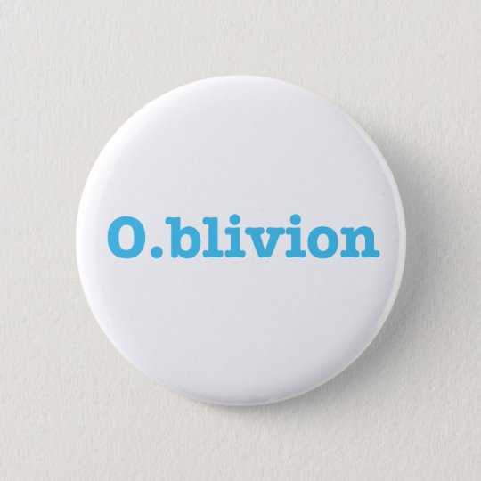 O.blivion 2 Inch Round Button