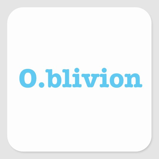 O.blivion Square Sticker