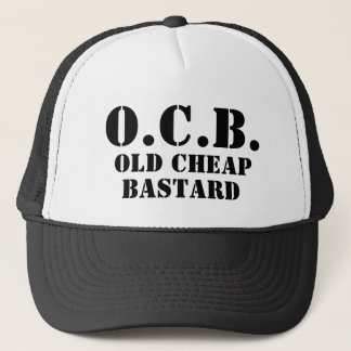 O.C.B., OLD CHEAP, BASTARD TRUCKER HAT
