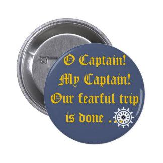 O Captain My Captain 2 Inch Round Button