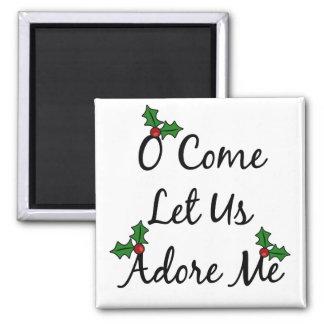 O Come Let Us Adore Me Square Magnet