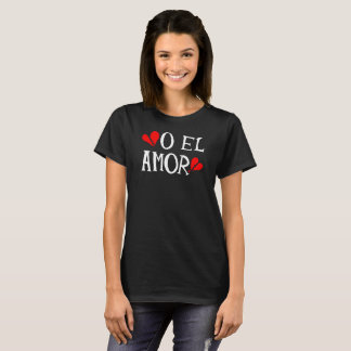 O El Amor Tops (Ladies and Men Select your Style)