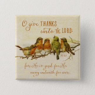 O Give Thanks Unto the Lord 2 Inch Square Button