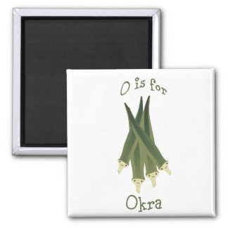 O is for Okra Magnet