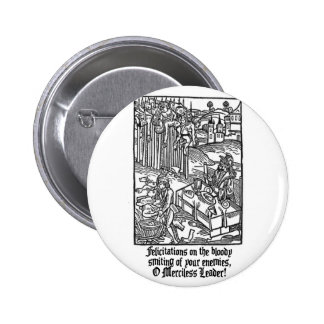 O Merciless Leader Pinback Buttons