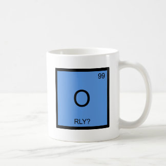 O - RLY? Chemistry Element Symbol Meme T-Shirt Coffee Mug