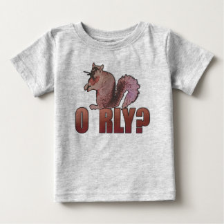 O RLY Squirrel Baby T-Shirt