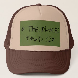 O' The Places You'd Go! Hat