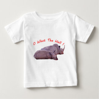 o what the hell ! baby T-Shirt