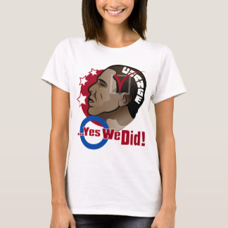 O...Yes We Did! Womens' T-Shirt