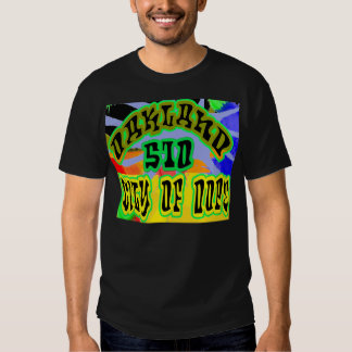 "Oakland, Ca ""ville de dopant"" -- T-shirt"