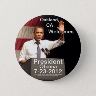Oakland, CA Welcomes President Obama 7-23-2012 2 Inch Round Button