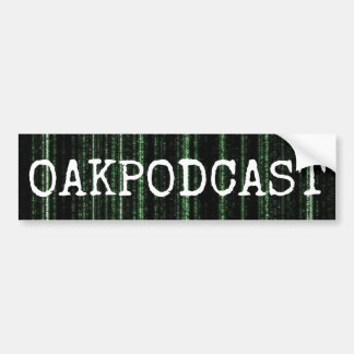 Oakpodcast Matrix Bumper Sticker