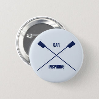 Oar inspiring slogan and crossed oars navy 2 inch round button