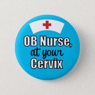OB Nurse at Your Cervix Light Blue 2 Inch Round Button