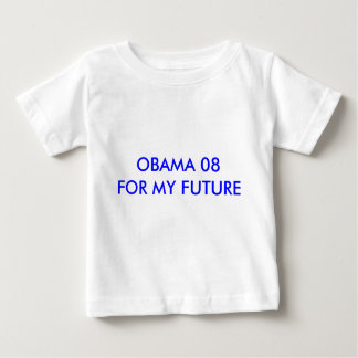 OBAMA 08 FOR MY FUTURE SHIRTS