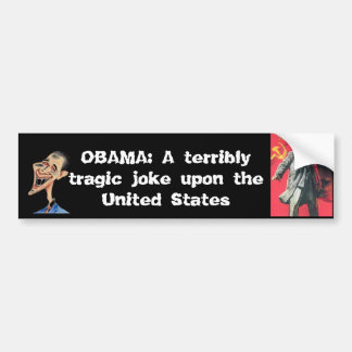 OBAMA: A Tragic Joke Bumper Sticker