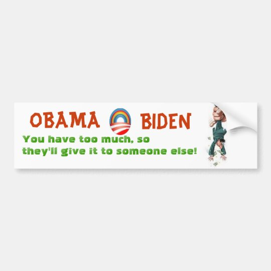 OBAMA &  BIDEN will tax you into poverty Bumper Sticker