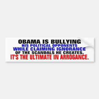 "Obama bullies his ""enemies"" then claims ignorance bumper sticker"