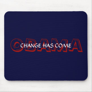 OBAMA CHANGE HAS COME MOUSE PAD