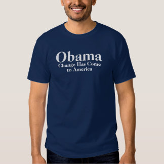 Obama - Change Has Come To America T Shirt