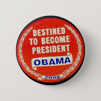 OBAMA Destined to become President Button