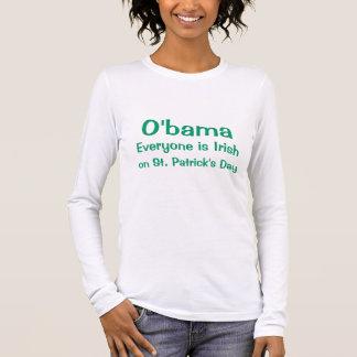 O'bama, Everyone is Irish, on St. Patrick's Day Long Sleeve T-Shirt