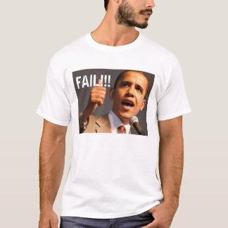 Obama, FAIL!!! T-Shirt
