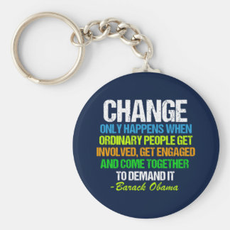 Obama Farewell Speech Quote on Change Keychain