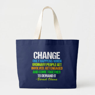 Obama Farewell Speech Quote on Change Large Tote Bag