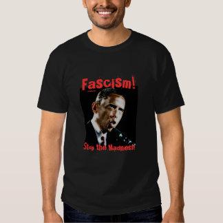 Obama, fascisme ! , Arrêtez la folie ! T-shirt