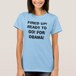 Obama Fired Up! T-Shirt