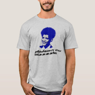 obama fo shizzle T-Shirt