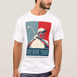 """Obama """"Fore More Years"""" T-Shirt"""