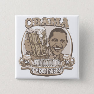 Obama Four More Beers 2 Inch Square Button