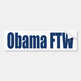 Obama FTW Bumper Sticker