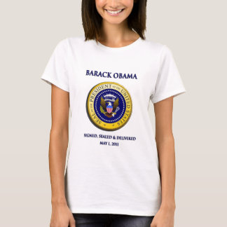 Obama Got Osama Signed Sealed & Delivered T-Shirt
