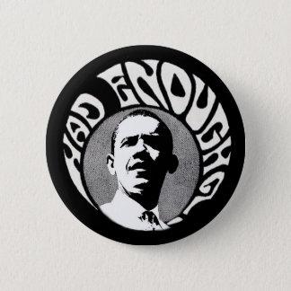 Obama Had Enough? pinback 2 Inch Round Button